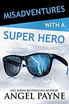 Misadventures with a Super Hero (Misadventures Book 7) by [Payne, Angel]