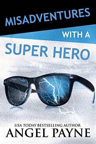 Misadventures with a Super Hero (Misadventures Book 3) - Superhero Erotica