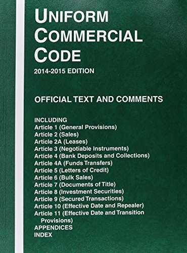 Uniform Commercial Code, 2014-2015 ed.
