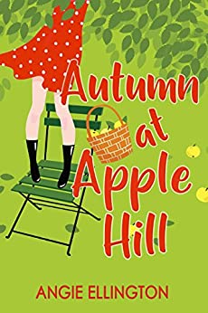 Autumn at Apple Hill: (A sweet feel good romance) (A Moonlit Hearts Romance) by [Ellington, Angie]