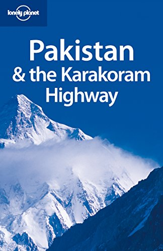Lonely Planet Pakistan & the Karakoram Highway (Country Travel Guide)