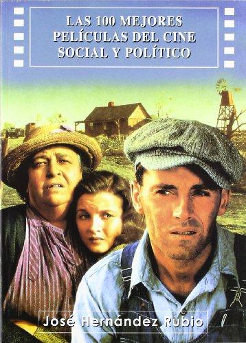 Descargar Libro 100 Mejores Peliculas Del Cine Social Y Politico, Las Jose Hernandez Rubio