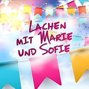Lachen mit Marie und Sofie Hörbuch