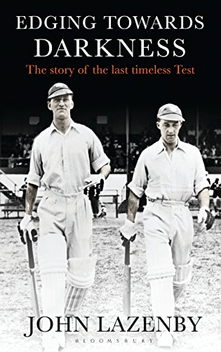 Download for free Edging Towards Darkness: The story of the last timeless Test