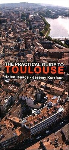 Livre gratuits en ligne The practical guide to Toulouse pdf ebook