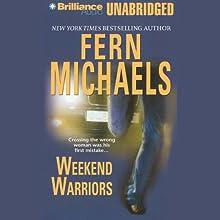 Weekend Warriors: Revenge of the Sisterhood #1 Audiobook by Fern Michaels Narrated by Laural Merlington