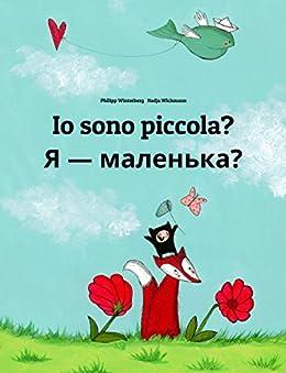 Io sono piccola? Я - маленька?: Libro illustrato per bambini: italiano-ucraìno (Edizione bilingue) (Italian Edition) by [Winterberg, Philipp]