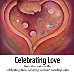 Celebrating Love | Alison A. Armstrong