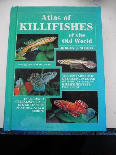Atlas of Killifishes of the Old World by Tfh Pubns Inc