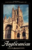 Historical Dictionary of Anglicanism, Colin Ogilvie Buchanan, 0810853272