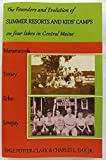 img - for The Founders and Evolution of SUMMER RESORTS AND KIDS' CAMPS on Four Lakes in Central Maine book / textbook / text book
