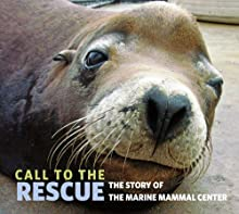 Call to the Rescue: The Story of the Marine Mammal Center