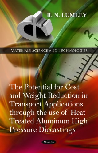The Potential for Cost and Weight Reduction in Transport Applications Through the Use of Heat Treated Aluminum High Pres