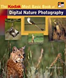 The Kodak Most Basic Book of Digital Nature Photography, Russell A. Graves, 1600591418