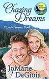 Chasing Dreams: Cloud Canyon Book 1 - Kindle edition by DeGioia, JoMarie. Contemporary Romance Kindle eBooks @ Amazon.com.