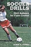 Soccer Drills, Albert M. Luongo, 0786406828