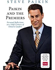 Paikin and the Premiers: Personal Reflections on a Half Century of Ontario Leaders