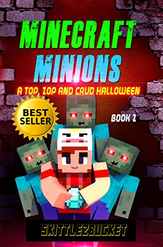 Book: Minecraft Minions - A Top, Zop and Crud Halloween (An Unofficial Minecraft Adventure Book 2) by Skittlez Bucket