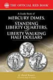 img - for A Guide Book of Mercury Dimes, Standing Liberty Quarters, and Liberty Walking Half Dollars (The Official Red Book) book / textbook / text book