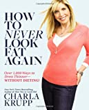 The new groundbreaking style-guide from bestseller author Charla Krupp on how to look 10 pounds lighter, 10 years younger and 10 times sexier every day, all year--in summer, winter, at the gym, even in a swimsuit!You'll never get dressed the ...