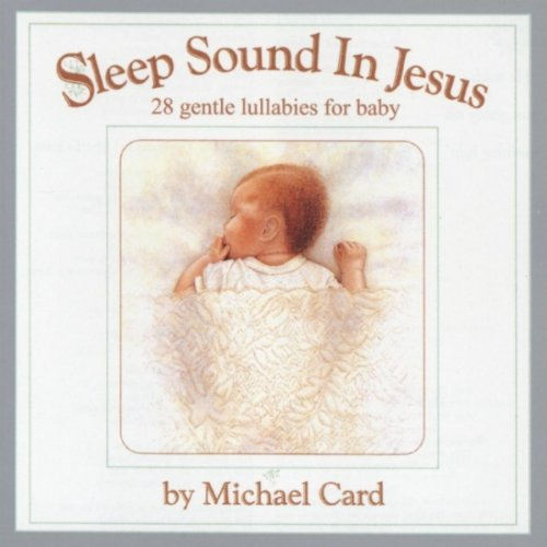 Sleep Sound in Jesus: 28 Gentle Lullabies for - In Malls Co