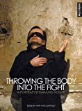 Throwing the Body into the Fight: A Portrait of Raimund Hoghe (Intellect Books - Intellect Live)