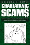 Charlatanic Scams, Gregory G. Doyle, 1434334228