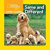 National Geographic Kids Look and Learn: Same and Different (National Geographic Little Kids Look & Learn)