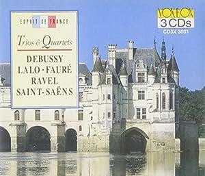 French Trios & Quartets: Debussy, Lalo, Faure, Ravel, Saint-Saens