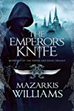 The Emperor's Knife, Mazarkis Williams, 1597803847