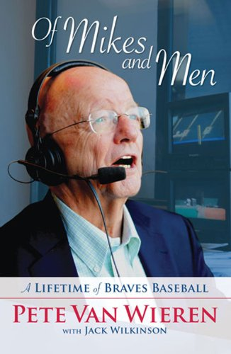 Of Mikes and Men: A Lifetime of Braves Baseball