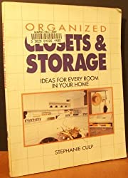 Organized Closets and Storage: Ideas for Every Room in Your House