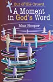 A Moment in God's Word, Max Hooper, 1463611188