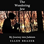 The Wondering Jew: My Journey into Judaism | Ellen Brazer