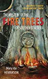 The Mystery of the Fire Trees of Southeast Alaska