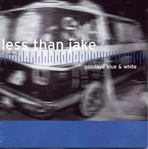 Less Than Jake - Goodbye Blue & White - Zortam Music
