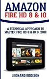 img - for Amazon Fire HD 8 & 10: A Technical Approach To Master Fire HD 8 & 10 book / textbook / text book