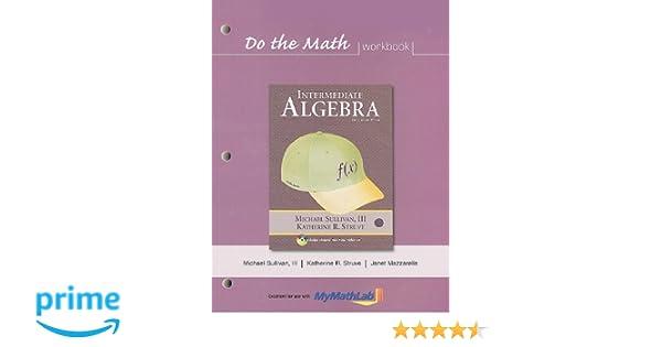 Do the Math Workbook for Intermediate Algebra: Michael Sullivan ...