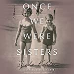 Once We Were Sisters: A Memoir | Sheila Kohler