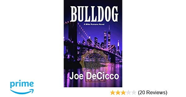 Bulldog (Mike Romano Novels) (Volume 4): Joe DeCicco