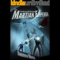 The Martian Emperor (A Chronological Man Adventure) (The Chronological Man Book 2)