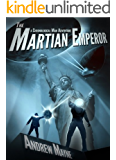 The Martian Emperor (A Chronological Man Adventure) (The Chronological Man Book 2)