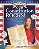 Our Constitution Rocks by Turner, Juliette (2012) Paperback