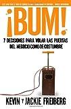 img - for  Bum!: 7 decisiones para volar las puertas del negocio-como-de-costumbre (Spanish Edition) book / textbook / text book
