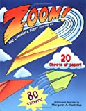 Zoom!: The Complete Paper Airplane Kit!