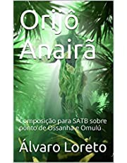 Orijô Anairã: Composição para SATB sobre ponto de Ossanha e Omulú