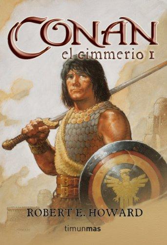 Descargar Libro Conan El Cimmerio 1 Robert E. Howard