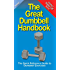 The Great Dumbbell Handbook (The Great Handbook Series)