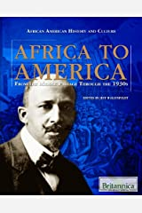 Africa to America: From the Middle Passage Through the 1930s (African American History and Culture) Library Binding