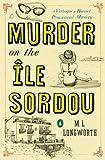 Murder on the Ile Sordou (A Provençal Mystery)